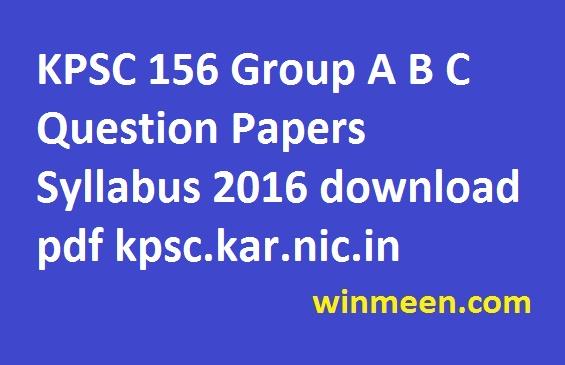KPSC 156 Group A B C Question Papers Syllabus 2016 download pdf kpsc.kar.nic.in