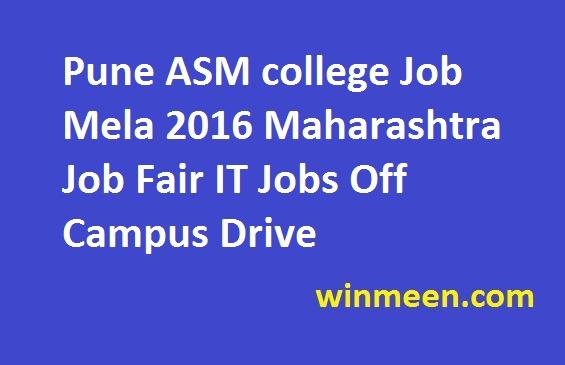 Pune ASM college Job Mela 2016 Maharashtra Job Fair IT Jobs Off Campus Drive