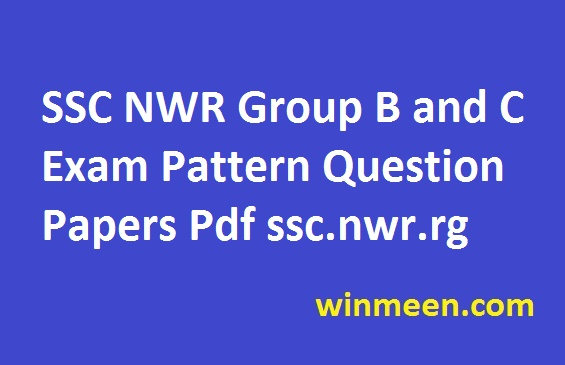 SSC NWR Group B and C Exam Pattern Question Papers Pdf ssc.nwr.org
