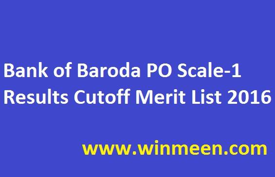 Bank of Baroda PO Scale-1 Results Cutoff Merit List 2016