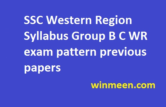 SSC Western Region Syllabus Group B C WR exam pattern previous papers