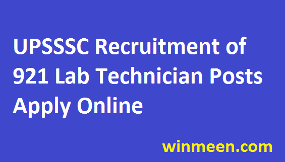 UPSSSC Lab Technician Notification for 921 Vacancies of Lab Technician Apply Online 2016
