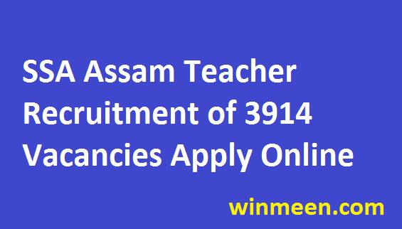 SSA Assam Assistant Teacher Recruitment 2016 for 3914 Sarba Siksha Abhijan Notification