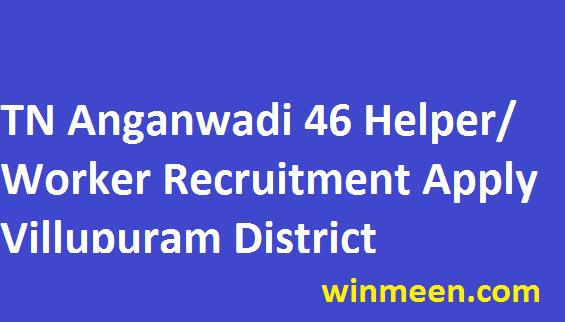 Tamil Nadu Anganwadi Recruitment ICDS Villupuram 46 Worker Helper Vacancies Apply