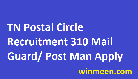 Tamil Nadu Postal Circle Recruitment for 310 Post Man Mail Guard Vacancies Apply Online