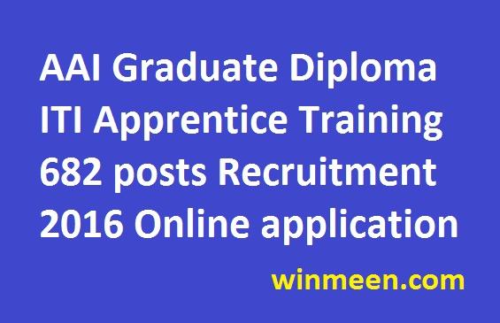 AAI Graduate Diploma ITI Apprentice Training 682 posts Recruitment 2016 Online application