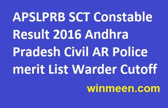 APSLPRB SCT Constable Result 2016 Andhra Pradesh Civil AR Police merit List Warder Cutoff
