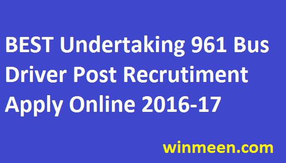 BEST Undertaking Recruitment 2016-17 for 961 Bus Driver Jobs Apply Online