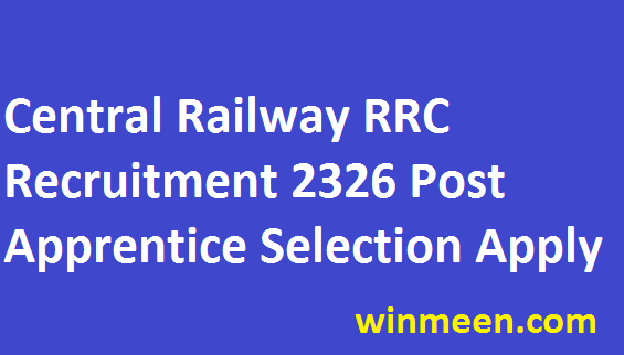 Central Railway Recruitment Cell 2326 RRC Post Apprentice Selection Notification 2016