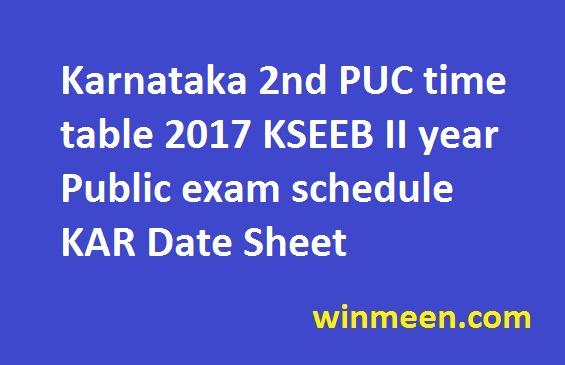 Karnataka 2nd PUC time table 2017 KSEEB II year Public exam schedule KAR Date Sheet