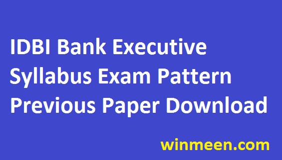 Industrial Development Bank of India Executive Syllabus IDBI  Exam Pattern Previous Paper Download in Pdf