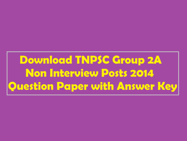 Download TNPSC Group 2A [II A] Non Interview Posts 2014 Question Paper with Answer Key