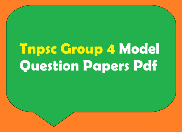 Tnpsc Group 4 Model Question Papers Download Pdf @ www.tnpsc.gov.in