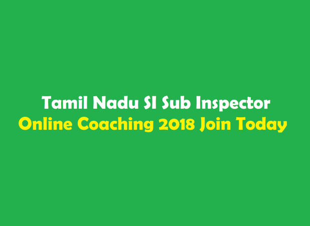 Tamil Nadu SI Sub Inspector Online Coaching 2018 Join Today