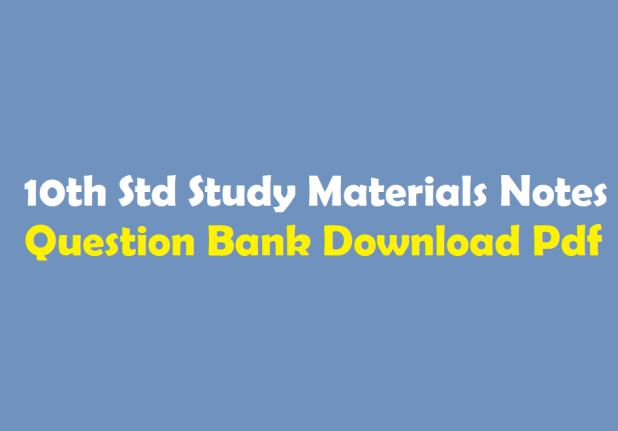 10th Std Study Materials Notes Question Bank Download Pdf