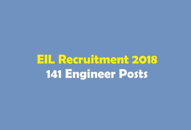 EIL Recruitment 2018 141 Engineer Posts
