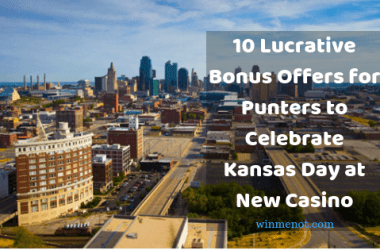10 Lucrative Bonus Offers for Punters to Celebrate Kansas Day at New Casino