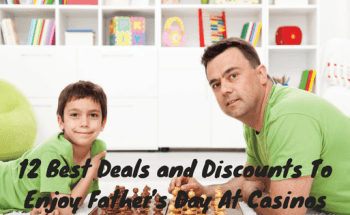 12 Best Deals and Discounts To Enjoy Father's Day At Casinos