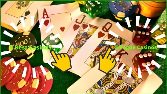 5 popular casinos and 5 rogue casinos