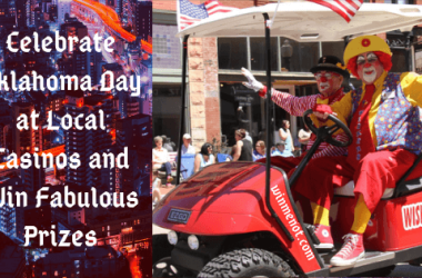 Celebrate Oklahoma Day at Local Casinos and Win Fabulous Prizes