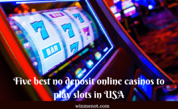 Five best no deposit online casinos to play slots in USA
