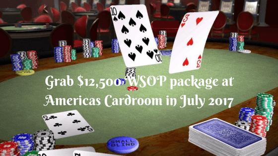 Grab $12,500 WSOP package at Americas Cardroom in July 2017