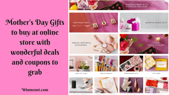 Mother's Day Gifts to buy at online store with wonderful deals and coupons to grab