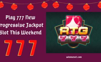 Play 777 New Progressive Jackpot Slot This Weekend