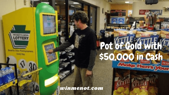 Pot of Gold with $50,000 in Cash and other Generous Offers waiting for you at Pennsylvania Lotteries