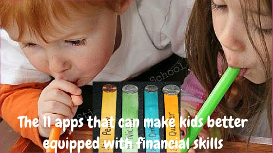 he 11 apps that can make kids better equipped with financial skills