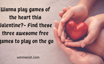 Wanna play games of the heart this Valentine_- Find these three awesome free games to play on the go