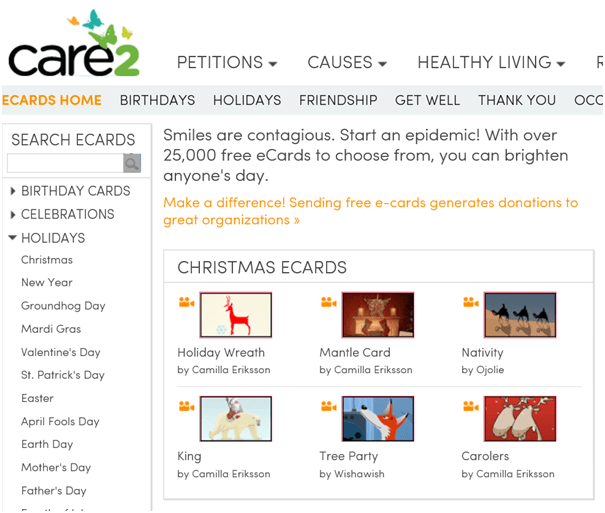 Care2 Boosts Of More Than 25000 Free E Cards For You To Choose From Will Also Find The Care They Show By Donating 5 Percent Advertising Revenues In