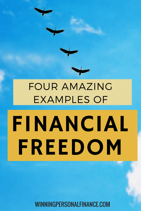 four amazing examples of financial freedom