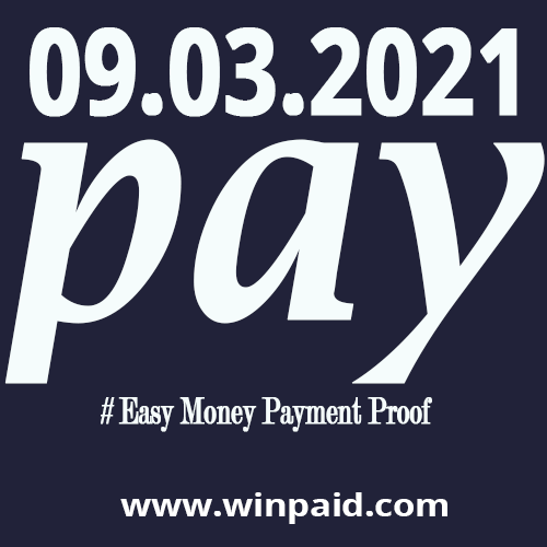 Easy Money Payment Proof, winpaid 9.3.21 payment