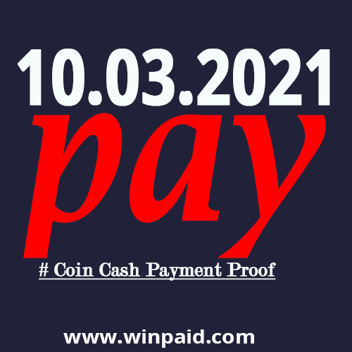 coin cash 10.03.2021 payment proof photo