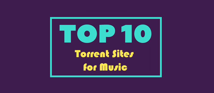 Top 10 Music Torrent Sites 2019 for Free Music Torrent