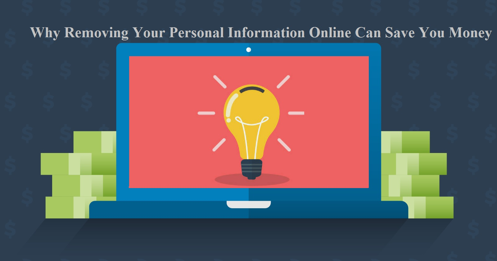 Why Removing Your Personal Information Online Can Save You Money