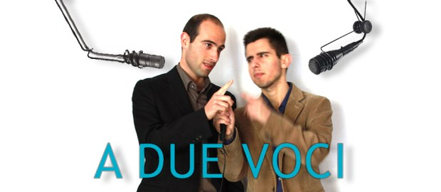 """""""A DUE VOCI"""", con Nicolò ed Andrea"""