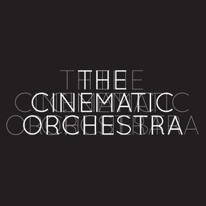 The Cinematic Orchestra a parole