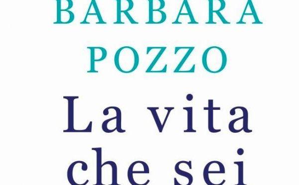 """Recensione """"La vita che sei"""", Barbara Pozzo"""