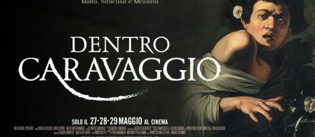 Dentro Caravaggio – al cinema il 27-28-29 Maggio
