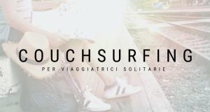 Couchsurfing: è pericoloso per una donna che viaggia sola?