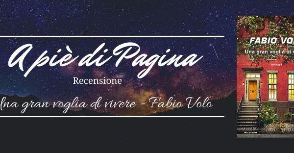 """Recensione """"Una gran voglia di vivere"""", Fabio Volo"""