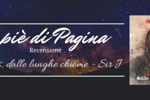 "Recensione ""Alanis, dalle lunghe chiome"", Sir J"