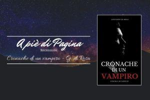 """Recensione """"Cronache di un Vampiro"""" – Giovanni Di Rosa"""