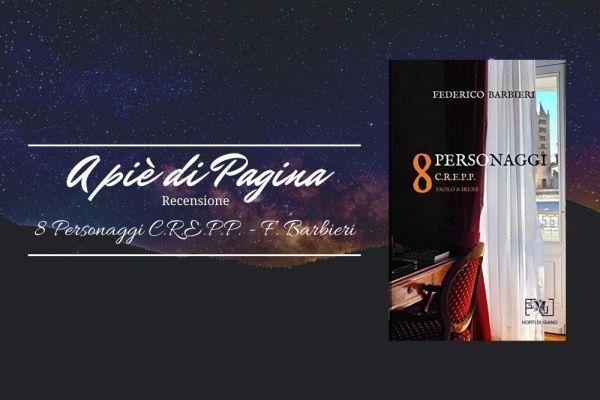 """Recensione """"8 Personaggi C.R.E.P.P"""", Federico Barbieri"""