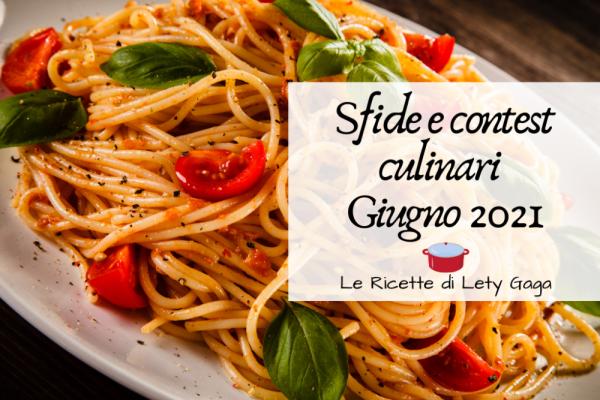 I contest culinari e le sfide in cucina di Giugno 2021!