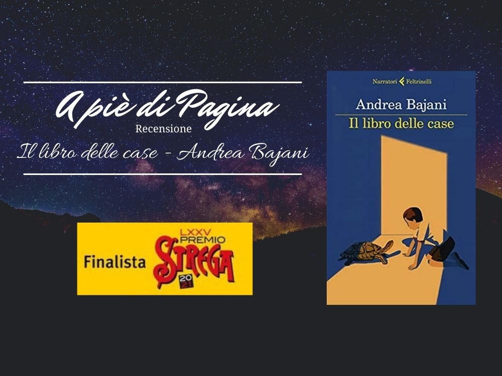 """Recensione """"Il libro delle case"""" – Andrea Bajani"""