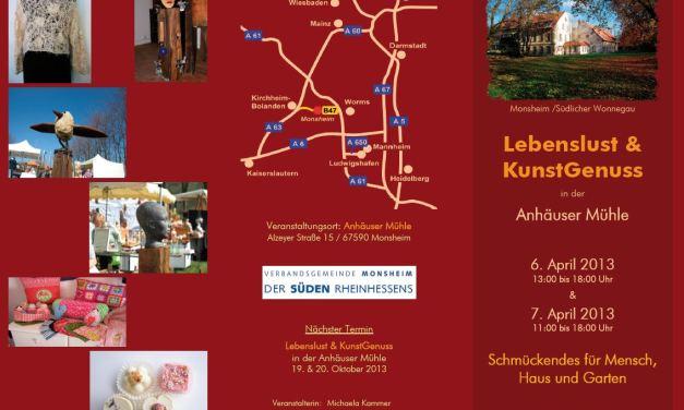 Lebenslust und Kunstgenuß am 6. und 7. April 2013 in der Anhäuser Mühle in Monsheim