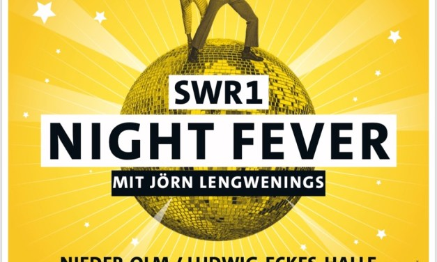 SWR1 Night Fever steigt Samstag, 12. Oktober, Ludwig-Eckes-Halle in Nieder-Olm